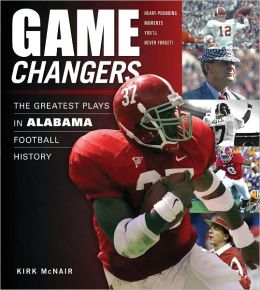 Game Changers: The Greatest Plays in Alabama Football History