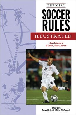 Official Soccer Rules Illustrated: A Quick Reference for All Coaches, Players, and Fans