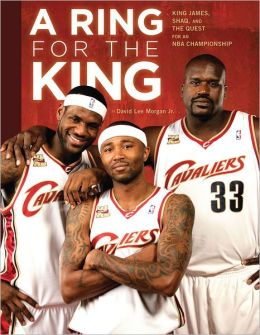 Ring for the King: The Cavaliers Quest for an NBA Championship