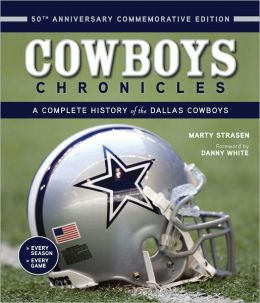 Cowboys Chronicles : A Complete History of the Dallas Cowboys