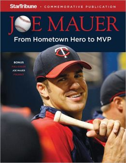 Joe Mauer: From Hometown Hero to MVP