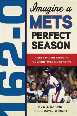 162-0: Imagine a Mets Perfect Season