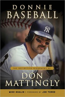 Donnie Baseball: The Definitive Biography of Don Mattingly