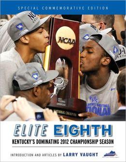 Elite Eighth: Kentucky's Dominating 2012 Championship Season