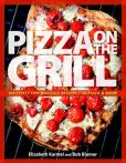 Book Cover Image. Title: Pizza on the Grill:  100 Fun and Fabulous Fire-Roasted Recipes, Author: Karmel Culinary Consultants, Inc.