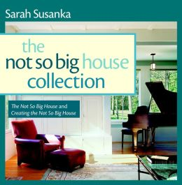 The Not So Big House Collection, 2-Volume Set: The Not So Big House and Creating the Not So Big House