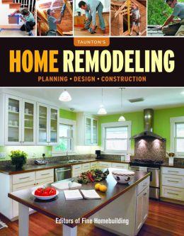 Home Remodeling: Planning*Design*Construction