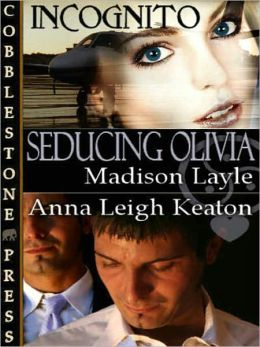 Seducing Olivia [Incognito Book 1]