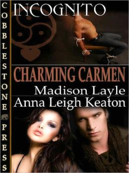 Charming Carmen [Incognito Book 6]