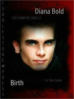 The Vampire Oracle: Birth