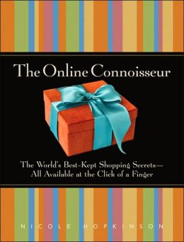 The Online Connoisseur: How to Shop for the Best Things in Life.at the Click of a Finger