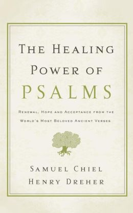 Healing Power of Psalms: Renewal, Hope and Acceptance from the World's Most Beloved Ancient Verses