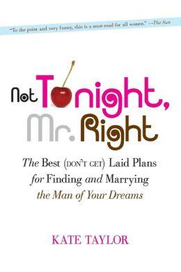 Not Tonight, Mr. Right