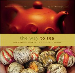 Way to Tea: Your Adventure Guide to San Francisco Tea Culture