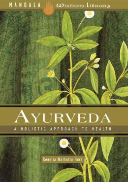 Ayurveda: A Holistic Approach to Health