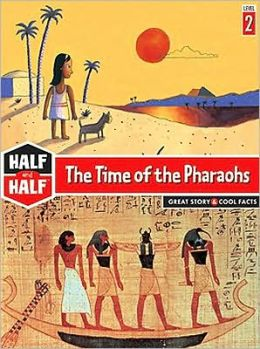 Half and Half-the Time of the Pharaohs