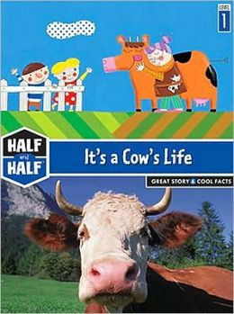 Half and Half-It's a Cow's Life