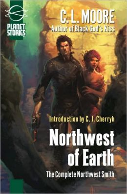 Northwest of Earth: The Complete Northwest Smith