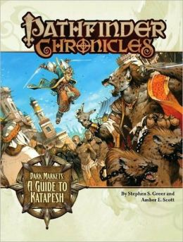 Pathfinder Chronicles: Dark Markets (A Guide to Katapesh)