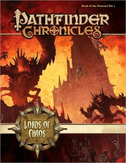 Pathfinder Chronicles: Book of the Damned, Volume 2: Lords of Chaos