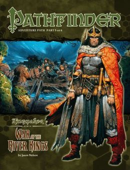 Pathfinder Adventure Path #35: War of the River Kings (Kingmaker 5 of 6)