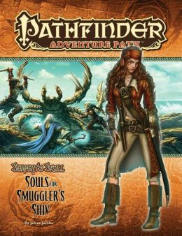 Pathfinder Adventure Path #37: Souls for Smuggler's Shiv (Serpent's Skull 1 of 6)