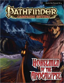 Pathfinder Chronicles: Book of the Damned, Volume 3: Horsemen of the Apocalypse
