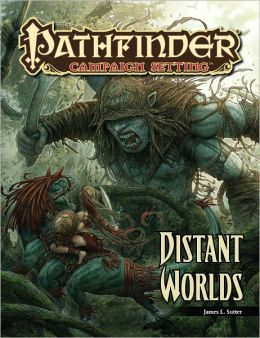 Pathfinder Campaign Setting: Distant Worlds