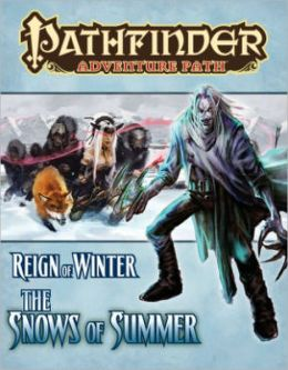 Pathfinder Adventure Path #67: The Snows of Summer (Reign of Winter 1 of 6)