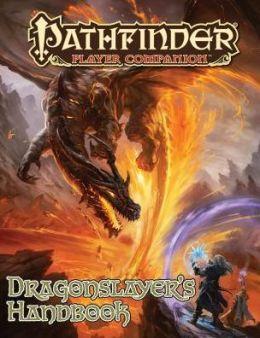 Pathfinder Player Companion: Dragon Slayer's Handbook