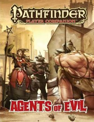 Pathfinder Player Companion: Agents of Evil