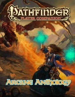 Pathfinder Player Companion: Arcane Anthology
