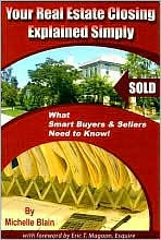 Your Real Estate Closing Explained Simply: What Smart Buyers and Sellers Need to Know!