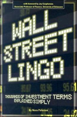 Wall Street Lingo: Thousands of Investment Terms Explained Simply