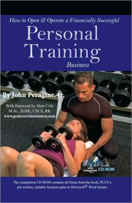 How to Open and Operate a Financially Successful Personal Training Business- with Companion CD-ROM