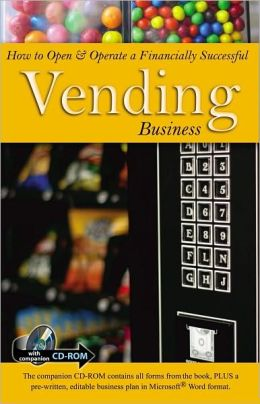 How to Open & Operate a Financially Successful Vending Business: With Companion CD-ROM