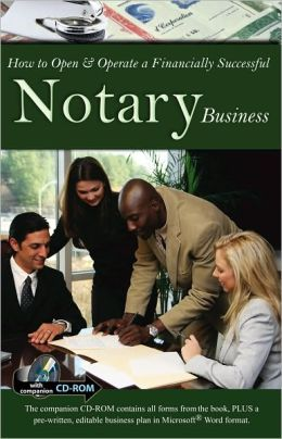 How to Open & Operate a Financially Successful Notary Business: With Companion CD-ROM
