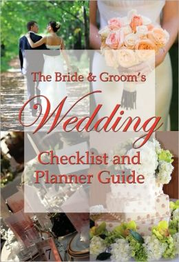 The Bride and Groom's Wedding Checklist and Planner Guide: With Companion CD-ROM