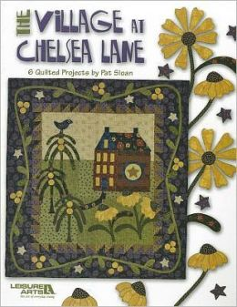 The Village at Chelsea Lane (Leisure Arts #4660)