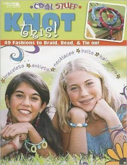 Cool Stuff Knot This! (Leisure Arts #4669)