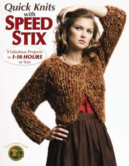 Quick Knits with Speed Stix (Leisure Arts #4165)