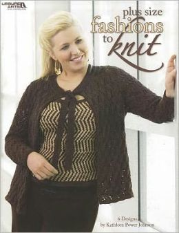 Plus Size Fashions to Knit (Leisure Arts #3927)