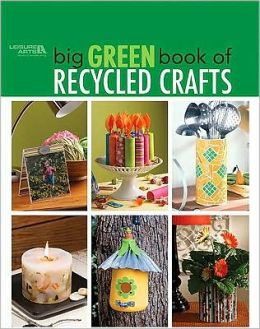 Big Green Book of Recycled Crafts