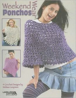 Weekend Wear Ponchos (Leisure Arts #3977)