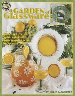 A Garden of Glassware (Leisure Arts #22533)