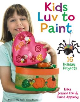 Kids Luv to Paint (Leisure Arts #22597)