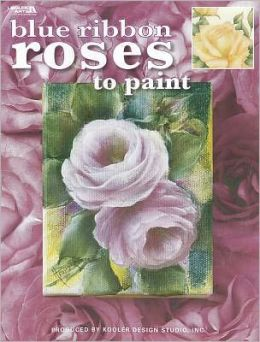 Blue Ribbon Roses to Paint (Leisure Arts #22616)