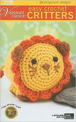 Vanna's Choice: Easy Crochet Critters