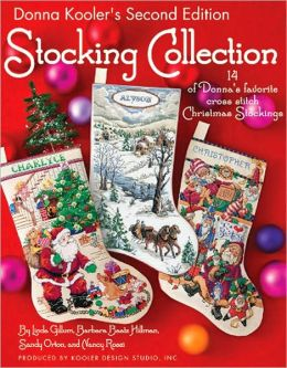 Donna Kooler's Stocking Collection: 15 of Donna's Favorite Cross Stich Christmas Stockings