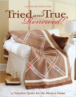 Tried and True, Renewed! (Leisure Arts #5025)
